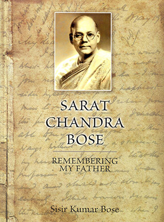 Sarat Chandra Bose Rememering My Father Front Cover