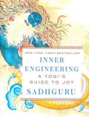 Inner Engineering A Yogis Guide To Joy Front Cover